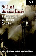 9/11 and American Empire: Volume II: Christians, Jews, and Muslims Speak out