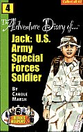 The Adventure Diary of...jack: U.S. Army Special Forces Soldier!