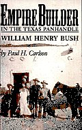 Empire Builder in the Texas Panhandle: William Henry Bush