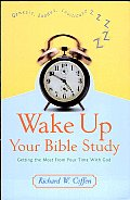 Wake up Your Bible Study: Getting the Most from Your Time with God