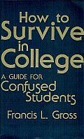 How to Survive in College: A Guide for Confused Students