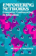 Empowering Networks: Computer Conferencing in Education