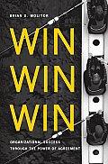 Win Win Win: Organizational Success through the Power of Agreement