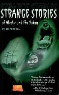 Strange Stories of Alaska and the Yukon