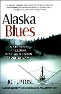 Alaska Blues: A Story of Freedom, Risk, and Living Your Dream