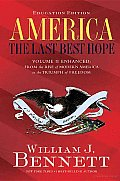 America the Last Best Hope: Volume II: From a World at War to the Triumph of Freedom 1914-1989