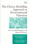 The Choice Modelling Approach to Environmental Valuation