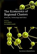 The Economics of Regional Clusters: Networks, Technology and Policy