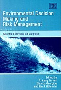 Environmental Decision Making and Risk Management: Selected Essays