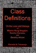 Class Definitions: On the Lives and Writings of Maxine Hong Kingston, Sandra Cisneros, and Dorothy Allison