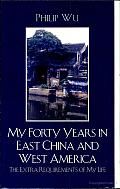 My Forty Years in East China and West America: The Extra Requirements of My Life
