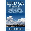 LEED GA Exam Guide: A Must-have for the LEED Green Associate Exam: Comprehensive Study Materials, Sample Questions, Mock Exam, Green Building Leed Certification, and Sustainability (Leed V3.0)