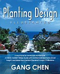 Planting Design Illustrated: A Holistic Design Approach Combining Architectural Spatial Concepts and Horticultural Knowledge of Great Design Principles and Concepts