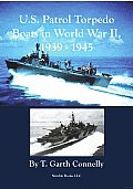 U.s. Patrol Torpedo Boats in World War II, 1939-1945