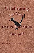 Celebrating 100 Years of the Texas Folklore Society, 1909-2009