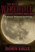 The Best Werewolf Short Stories 1800-1849: A Classic Werewolf Anthology