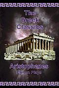 The Greek Classics: Aristophanes - Eleven Plays