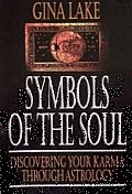 Symbols of the Soul: Discovering Your Karma through Astrology