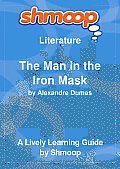 The Man in the Iron Mask: Shmoop Literature Guide