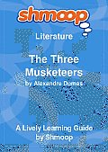 The Three Musketeers: Shmoop Literature Guide