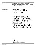 Federal Real Property: Progress Made in Reducing Unneeded Property, but VA Needs Better Information to Make Further Reductions
