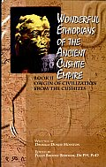 Wonderful Ethiopians of the Ancient Cushite Empire: Origin of the Civilization from the Cushites