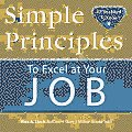 Simple Principles to Excel at Your Job