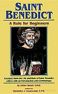 Saint Benedict: A Rule for Beginners: Excerpts from the Life and Rule of Saint Benedict