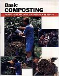 Basic Composting: All the Skills and Tools You Need to Get Started