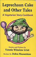 Leprechaun Cake and Other Tales: A Vegetarian Story-Cookbook