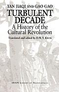 Turbulent Decade: A History of the Cultural Revolution