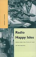 Radio Happy Isles: Media and Politics at Play in the Pacific