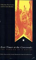 East Timor at the Crossroads: The Forging of a Nation