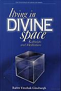 Living in Divine Space: Kabbalah and Meditation