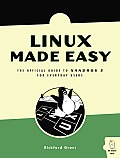 Linux Made Easy: The Official Guide to Xandros 3 for Everyday Users