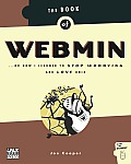 Book of Webmin: ...Or How I Learned to Stop Worrying and Love Unix