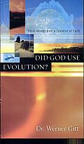 Did God Use Evolution?: Observations from a Scientist of Faith