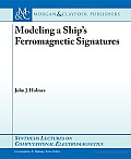 Modeling a Ship's Ferromagnetic Signatures
