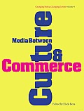Media between Culture and Commerce: An Introduction