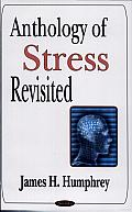 Anthology of Stress Revisited: Selected Works of James H. Humphrey