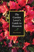 The Garden Lover's Guide to Houston