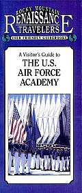 A Visitor's Guide to the U.S. Air Force Academy