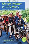 Khmer Women on the Move: Exploring Work and Life in Urban Cambodia