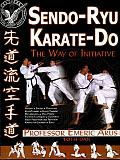 Sendo-Ryu Karate-Do: The Way of Intiative