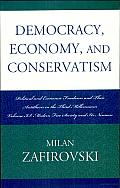 Modern Free Society and Its Nemesis: Democracy, Economy, and Conservatism: Political and Economic Freedoms and Their Antithesis in the Third Millennium