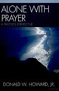 Alone with Prayer: A Pastor's Perspective