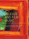 Deleuze and Film Music: Building a Methodological Bridge between Film Theory and Music