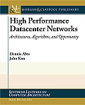 High Performance Datacenter Networks: Architectures, Algorithms, and Opportunities