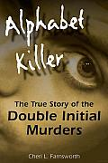 Alphabet Killer: The True Story of the Double Initial Murders