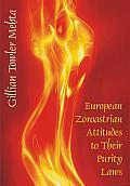European Zoroastrian Attitudes to Their Purity Laws